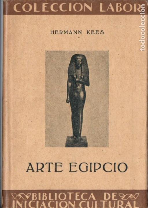 KEES : ARTE EGIPCIO (LABOR, 1932) (Libros Antiguos, Raros y Curiosos - Bellas artes, ocio y coleccionismo - Otros)