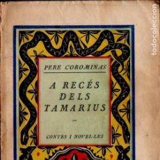 Libros antiguos: PERE COROMINAS : A RECÉS DELS TAMARIUS (ALTÉS, 1925) EN CATALÀ. Lote 194515377