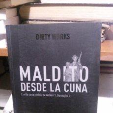 Libros antiguos: MALDITO DESDE LA CUNA, DIRTY WORKS, WILLIAM S. BURROUGHS JR. . Lote 194516151