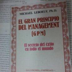 Libros antiguos: EL GRAN PRINCIPIO DEL MANAGEMENT (GPM) EL SECRETO DEL EXITO EN TODO EL MUNDO MICHAEL LEBOEUF,PH.D. Lote 194522482