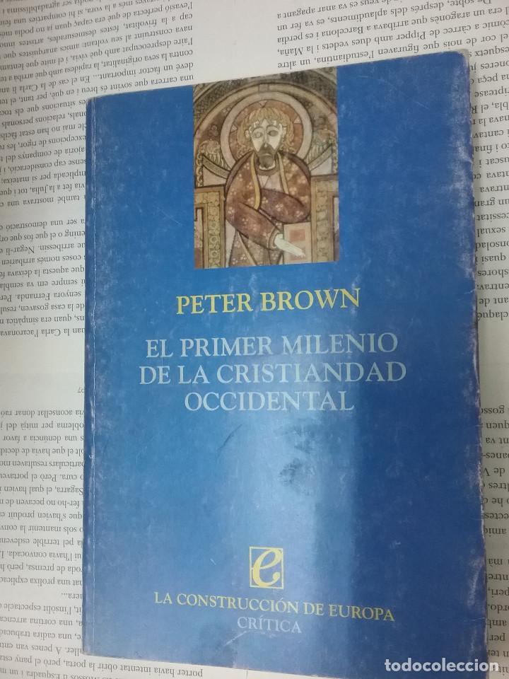 EL PRIMER MILENIO DE LA CRISTIANDAD OCCIDENTAL PETER BROWN (Libros Antiguos, Raros y Curiosos - Bellas artes, ocio y coleccionismo - Otros)