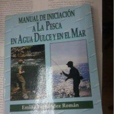 Libros antiguos: MANUAL DE INICIACION A LA PESCA EN AGUA DULCE Y EN EL MAR EMILIUO . Lote 194525186