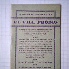 Libros antiguos: EL FILL PRÒDIG, EN CATALÀ I CASTELLÀ. ARREGLADA PER EN JOSEP NIUBÓ. TERRASSA. 1920. Lote 194532081
