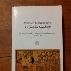 Libros antiguos: TIERRAS DE OCCIDENTE - WILLIAM S. BURROUGHS. Lote 194535078