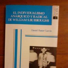 Libros antiguos: EL INDIVIDUALISMO ANARQUICO Y RADICAL DE WILLIAM S BURROUGHS -DANIEL PASTOR GARCIA. Lote 194536372