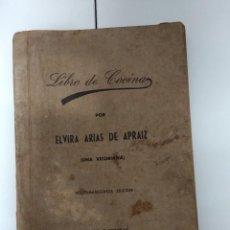 Libros antiguos: LIBRO DE COCINA POR ELVIRA ARIAS DE APRAIZ / 1946. Lote 194536725