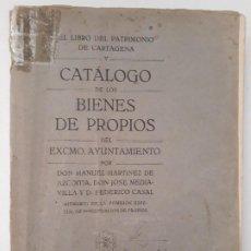 Libros antiguos: EL LIBRO DEL PATRIMONIO DE CARTAGENA Y CATÁLOGO DE LOS BIENES DE PROPIOS DEL EXCMO AYUNTAMIENTO 1924. Lote 194539691