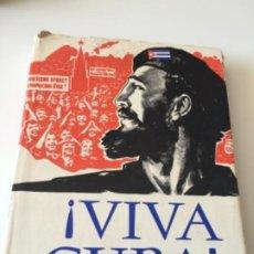Libri antichi: VIVA CUBA - 1963 - 1ª VISITA DE FIDEL CASTRO A LA URSS - MUCHÍSIMAS FOTOGRAFIAS - ¡HISTORICO!. Lote 194570458