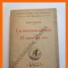 Libros antiguos: LA METAMORFOSIS Ó EL ASNO DE ORO - LUCIO APULEYO - COLECCIÓN UNIVERSAL Nº 294 A 297. Lote 194574590