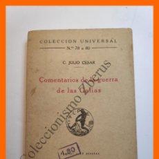 Libros antiguos: COMENTARIOS DE LA GUERRA DE LAS GALIAS - C. JULIO CESAR - COLECCIÓN UNIVERSAL Nº 78 A 80. Lote 194575110