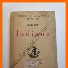 Libros antiguos: INDIANA - JORGE SAND - COLECCIÓN UNIVERSAL Nº 827 A 830. Lote 194575548
