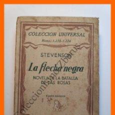 Libros antiguos: LA FLECHA NEGRA. NOVELA DE LA BATALLA DE LAS DOS ROSAS - STEVENSON - COLECCIÓN UNIVERSAL Nº 1223-26. Lote 194576940