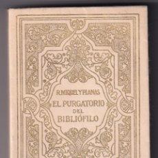 Libros antiguos: R. MIQUEL Y PLANAS: EL PURGATORIO DEL BIBLIÓFILO. 1927. BIBLIOFILIA. NUMERADO. Lote 194578102