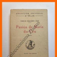 Libros antiguos: PASIÓN DE MARIA DO CÉU - CARLOS MALHEIRO DIAS - COLECCIÓN UNIVERSAL Nº 595-8. Lote 194580938