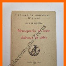 Libros antiguos: MENOSPRECIO DE CORTE Y ALABANZA DE ALDEA - FR. A. DE GUEVARA - COLECCIÓN UNIVERSAL Nº 615-6. Lote 194585855