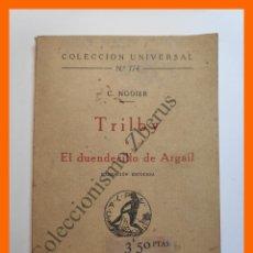 Libros antiguos: TRILBY Ó EL DUENDECILLO DE ARGAIL. NARRACION ESCOCESA - C. NODIER - COLECCIÓN UNIVERSAL Nº 774. Lote 194586192