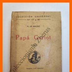Libros antiguos: PAPÁ GORIOT - H. BALZAC - COLECCIÓN UNIVERSAL Nº 177-80. Lote 194586243