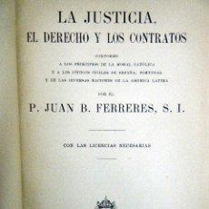 Libros antiguos: LA JUSTICIA EL DERECHO Y LOS CONTRATOS, JUAN B. FERRERAS.. Lote 194588143