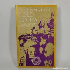 Livres anciens: LIBRO - GOLD GOTHA - JOSE LUIS DE VILLALONGA - LA CAFE SOCIETY DE ESTOS DIAS / N-9813. Lote 194597268
