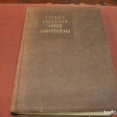 Libros antiguos: L'ITALIA NELLE SUE OPERE ASSISTENZIALI - PARTITO NAZIONALE FASCISTA AÑO 1933. Lote 194602537