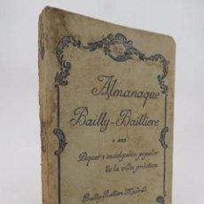 Libros antiguos: ALMANAQUE BAIILY BAILLIERE 1931. O SEA, PEQUEÑA ENCICLOPEDIA POPULAR DE LA VIDA PRÁCTICA. 1931. Lote 194605447