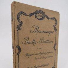 Libros antiguos: ALMANAQUE BAIILY BAILLIERE 1930. O SEA, PEQUEÑA ENCICLOPEDIA POPULAR DE LA VIDA PRÁCTICA. 1930. Lote 194605450