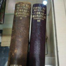 Libros antiguos: TIRSO DE MOLINA OBRAS DRAMATICAS TOMO LL Y TOMO LLL. Lote 194606433