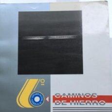 Libros antiguos: CAMINOS DE HIERRO. Lote 194607308
