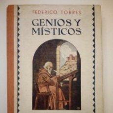 Libros antiguos: GENIOS Y MÍSTICOS. OBRA Y AVENTURA DE LOS HOMBRES DE ESPAÑA. FEDERICO TORRES. Lote 194641676