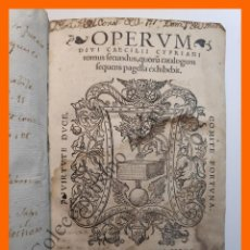 Libros antiguos: OPERVM DIVI CAECILII CYPRIANI TOMUS SECUNDUS, QUORU(N) CATALOGUM SEQUENS... - SAN CIPRIANO. Lote 194654830