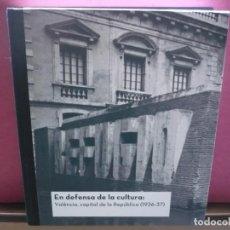 Libros antiguos: EN DEFENSA DE LA CULTURA: VALÈNCIA, CAPITAL DE LA REPÚBLICA. . Lote 194662741