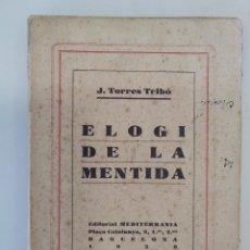Libros antiguos: TORRES TRIBÓ, J. / ELOGI DE LA MENTIDA - ED. MEDITERRÀNIA. BARCELONA, 1928. Lote 194663581