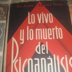 Libros antiguos: DR. JUAN J. LOPEZ IBOR, LO VIVO Y LO MUERTO DEL PSICOANÁLISIS, BARCELONA, 1936 HISTORICO. Lote 194666103