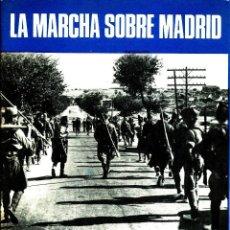 Libros antiguos: LA MARCHA SOBRE MADRID. SERVICIO HISTÓRICO MILITAR. Nº 1. Lote 194702277