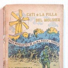 Libros antiguos: FOLCH I TORRES 1926 CATI O LA FILLA DEL MOLINER · LA PRINCESA I EL PASTOR ILUSTRA JUNCEDA PATUFET. Lote 194702423