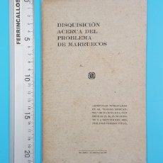 Libros antiguos: DISQUISICION ACERCA DEL PROBLEMA DE MARRUECOS, JOSE FERRER VIDAL 1921 26 PAGINAS. Lote 194704295