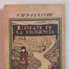 Libros antiguos: JOSEP Mª FOLCH I TORRES 1923 L'INFANT DE LA DILIGÈNCIA ·BIBLIOTECA PATUFET · IL·LUSTRACIONS DE PRAT . Lote 194704397