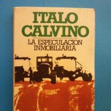 Libros antiguos: LA ESPECULACIÓN INMOBILIARIA. ITALO CALVINO. EDITORIAL BRUGUERA. Lote 194704865