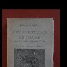 Libros antiguos: MES AVENTURES DE CHASSE DANS LES FORETS VIERGES DE L'INDIE, HERMAN WIELE. Lote 194709017