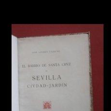 Libros antiguos: EL BARRIO DE SANTA CRUZ. SEVILLA CIUDAD-JARDIN. JOÉE ANDRES VÁZQUEZ. Lote 194710212