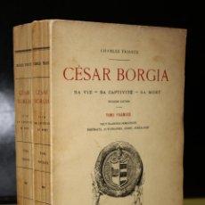Libros antiguos: CÉSAR BORGIA (1476-1507). SA VIE - SA CAPTIVITÉ - SA MORT.. Lote 194713181