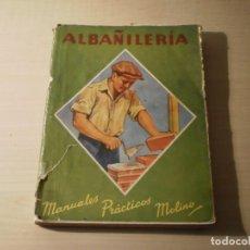 Libros antiguos: MANUAL DE ALBAÑILERIA (EMILIO RUIZ CARRATALA) (1944). Lote 194714081