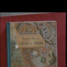 Libros antiguos: TRATADO DE JOYERIA. AURELIO MARCOS BARTUAL. Lote 194715757
