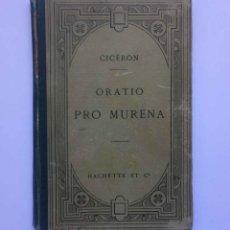 Libros antiguos: CICERON: ORATIO PRO MURENA (PARÍS, HACHETTE, 1913) ¡ORIGINAL! 1ª EDICIÓN. COLECCIONISTA. RARO. Lote 194723140