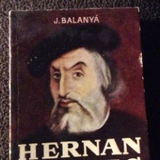 Libros antiguos: MINILIBRO ENCICLOPEDIA PULGA N - 256. HERNAN CORTES. J. BALANYA. Lote 194732436