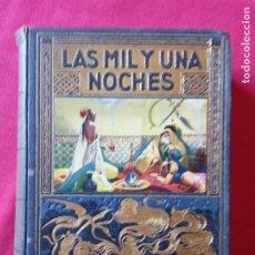 Libros antiguos: LAS MIL Y UNA NOCHES. EDITORIAL RAMÓN SOPENA. 1936.. Lote 194733390