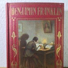 Libros antiguos: 1932 - BENJAMIN FRANKLIN, JOSÉ BAEZA, EDITORIAL ARALUCE. Lote 194733415