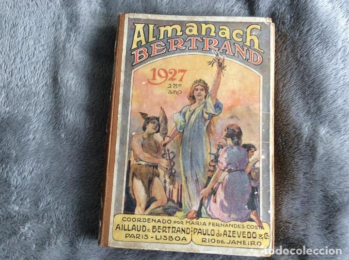 ALMANACH BERTRAND, ANO 1927. COORDENADO POR MARIA FERNANDES COSTA, 1927. ENVIO GRÁTIS (Libros Antiguos, Raros y Curiosos - Historia - Otros)