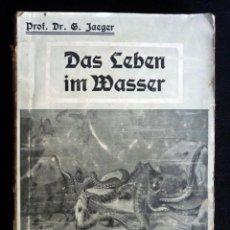 Libros antiguos: DAS LEBEN IM WASSER UND DAS AQUARIUM. G. JAEGER. VIDA EN EL AGUA Y EL ACUARIO. CIRCA 1900. ALEMÁN. Lote 194747991