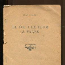 Libros antiguos: JOAN AMADES. EL FOC I LA LLUM A PAGÈS. BARCELONA 1936. DIFÍCIL. Lote 194751473